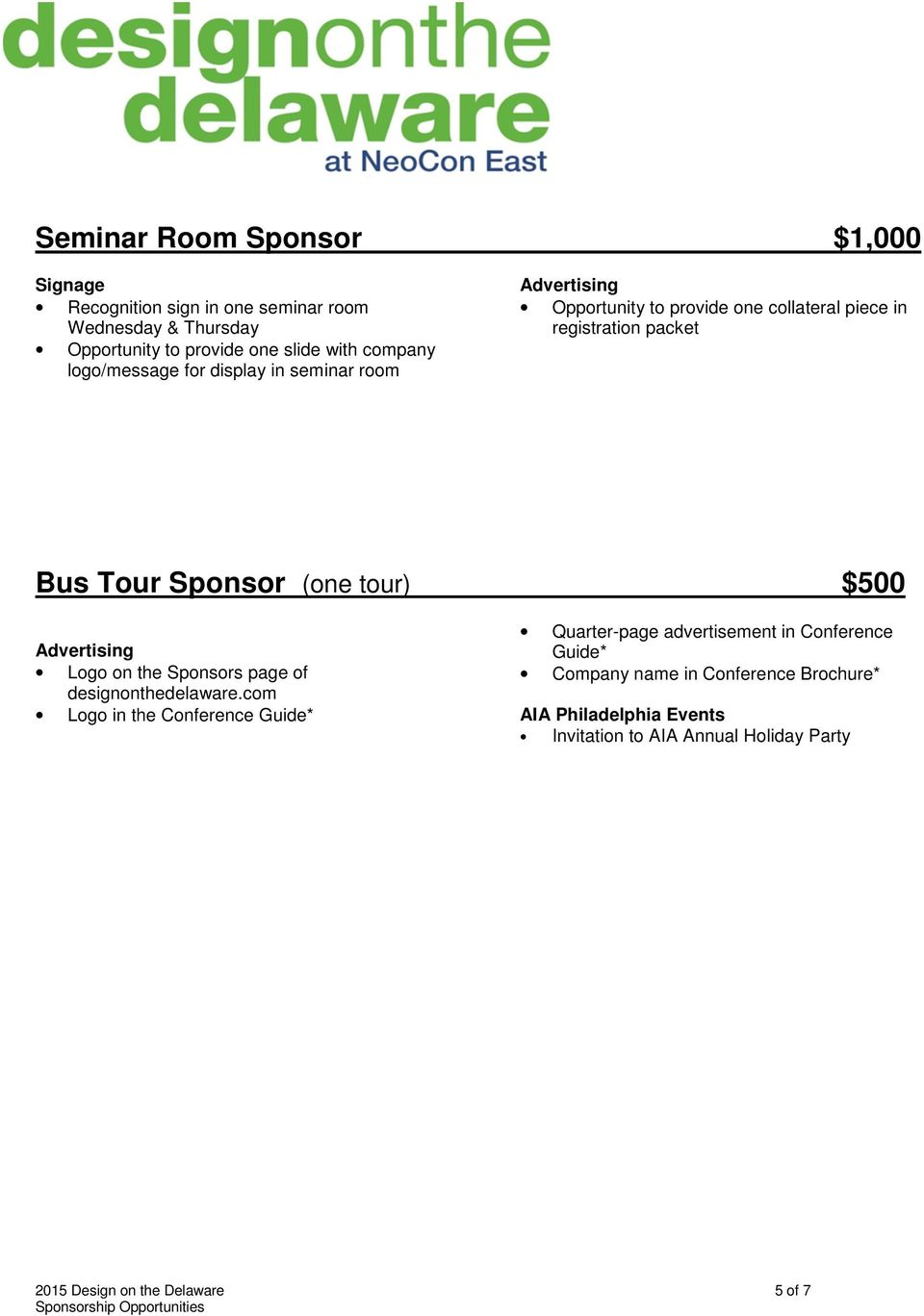 in seminar room Bus Tour Sponsor (one tour) $500 Quarter-page advertisement in