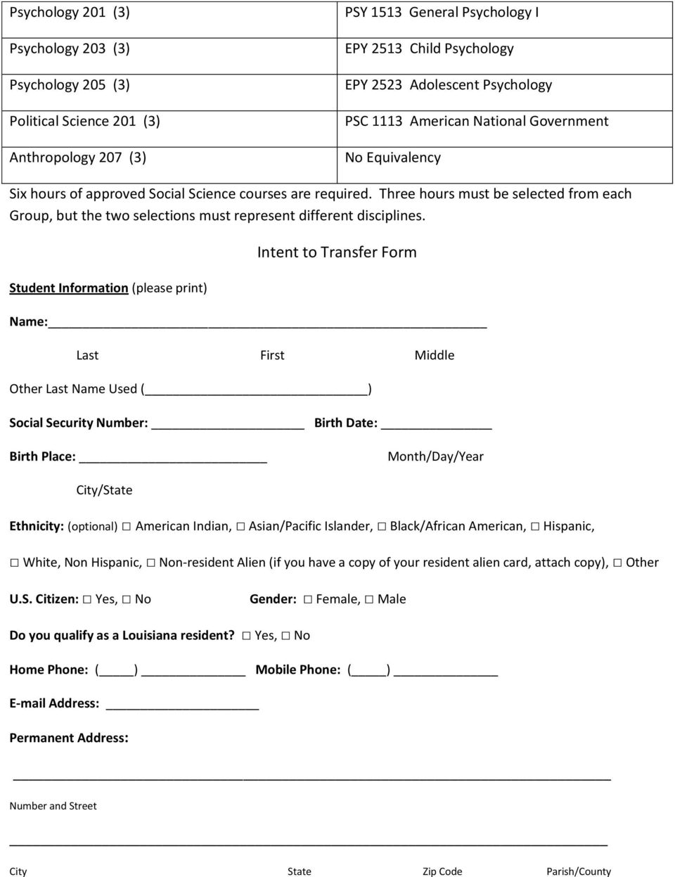 Student Information (please print) Intent to Transfer Form Name: Last First Middle Other Last Name Used ( ) Social Security Number: Birth Date: Birth Place: Month/Day/Year City/State Ethnicity: