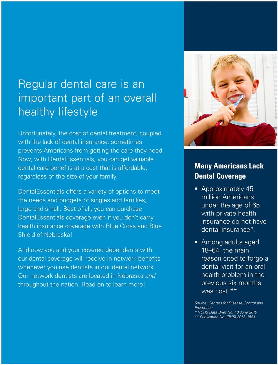 DentalEssentials offers a variety of options to meet the needs and budgets of singles and families, large and small.