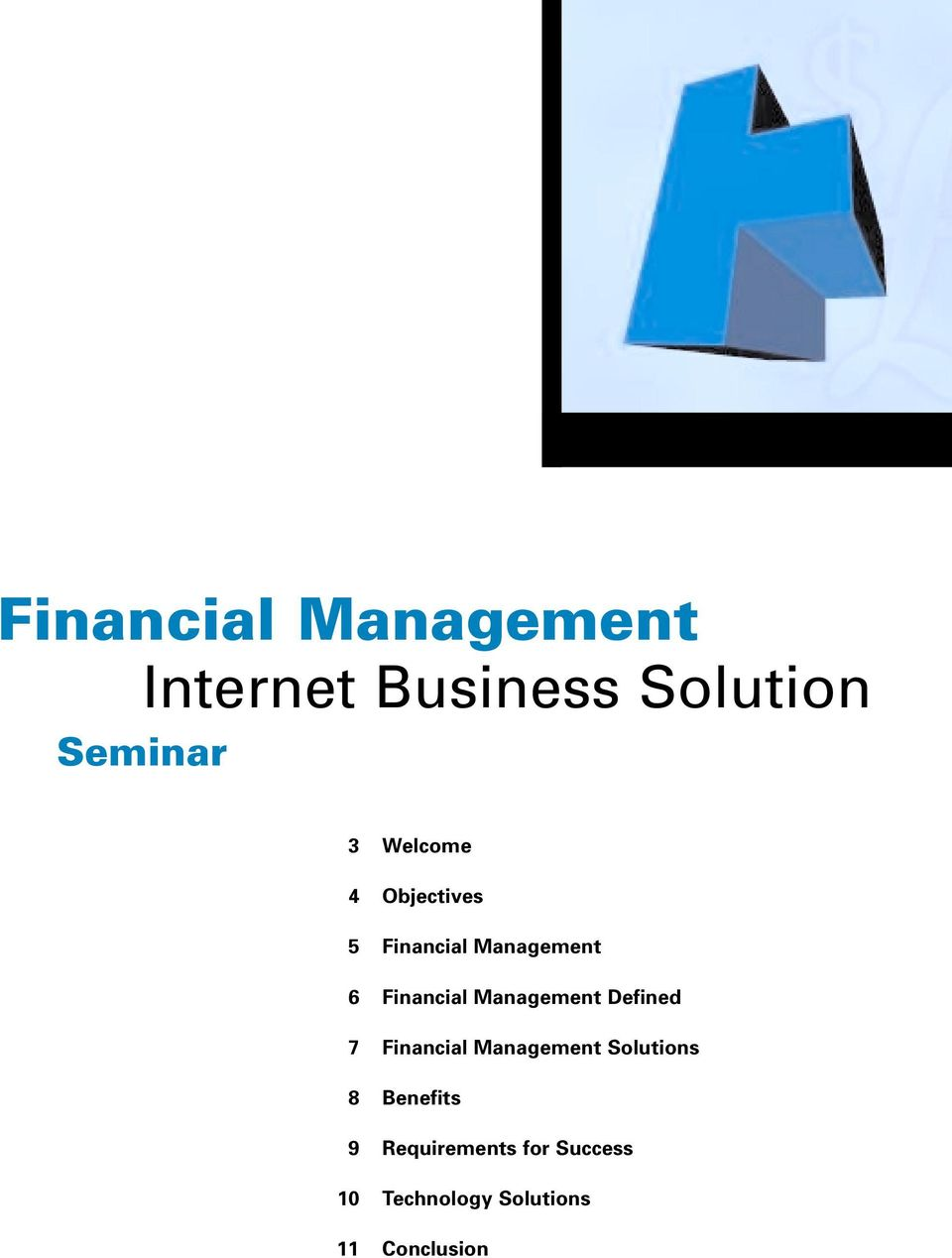 Management Defined 7 Financial Management Solutions 8
