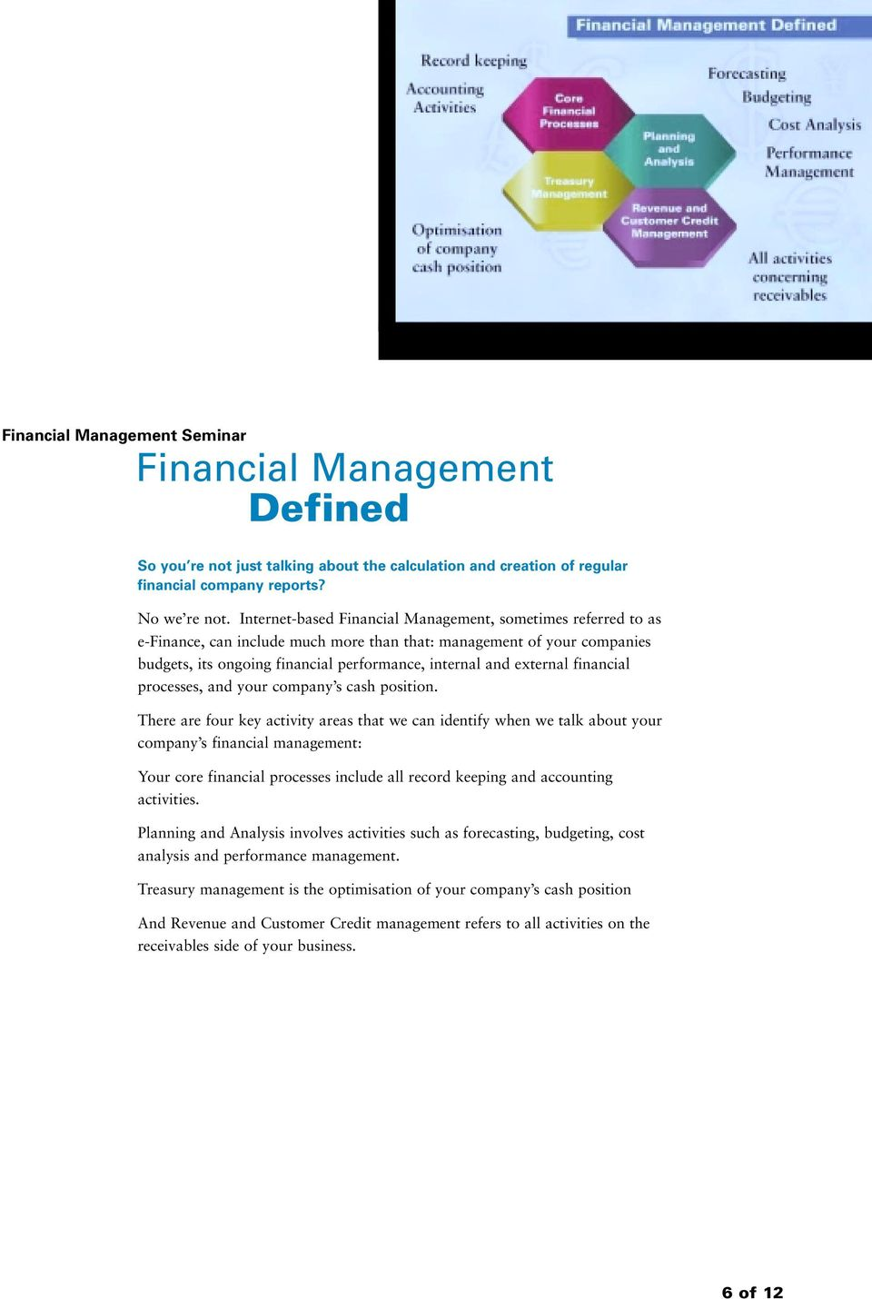 external financial processes, and your company s cash position.
