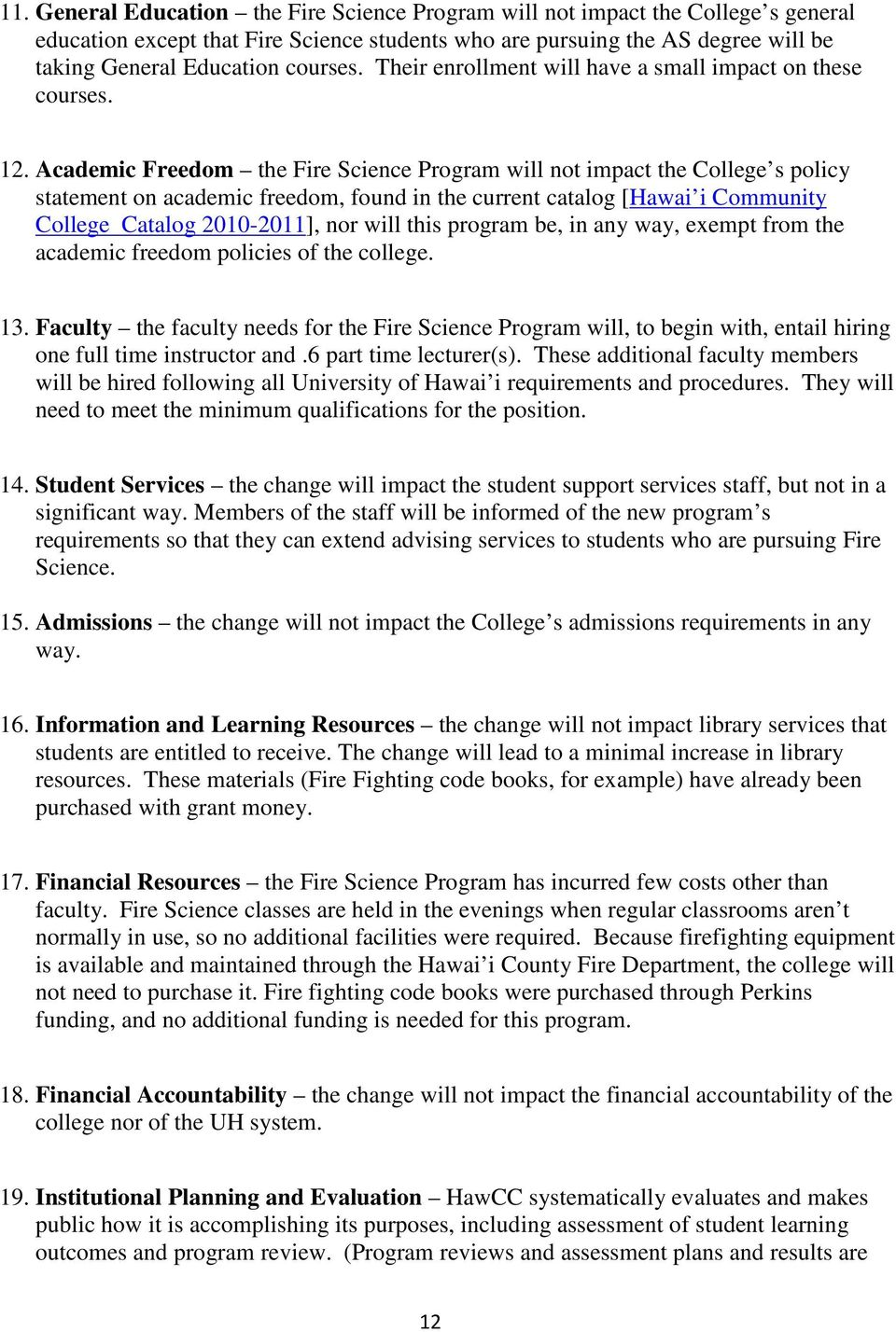 Academic Freedom the Fire Science Program will not impact the College s policy statement on academic freedom, found in the current catalog [Hawai i Community College Catalog 2010-2011], nor will this