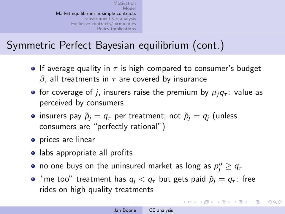 insurers raise the premium by µ j q τ : value as perceived by consumers insurers pay p j = q τ per treatment; not p j = q j (unless