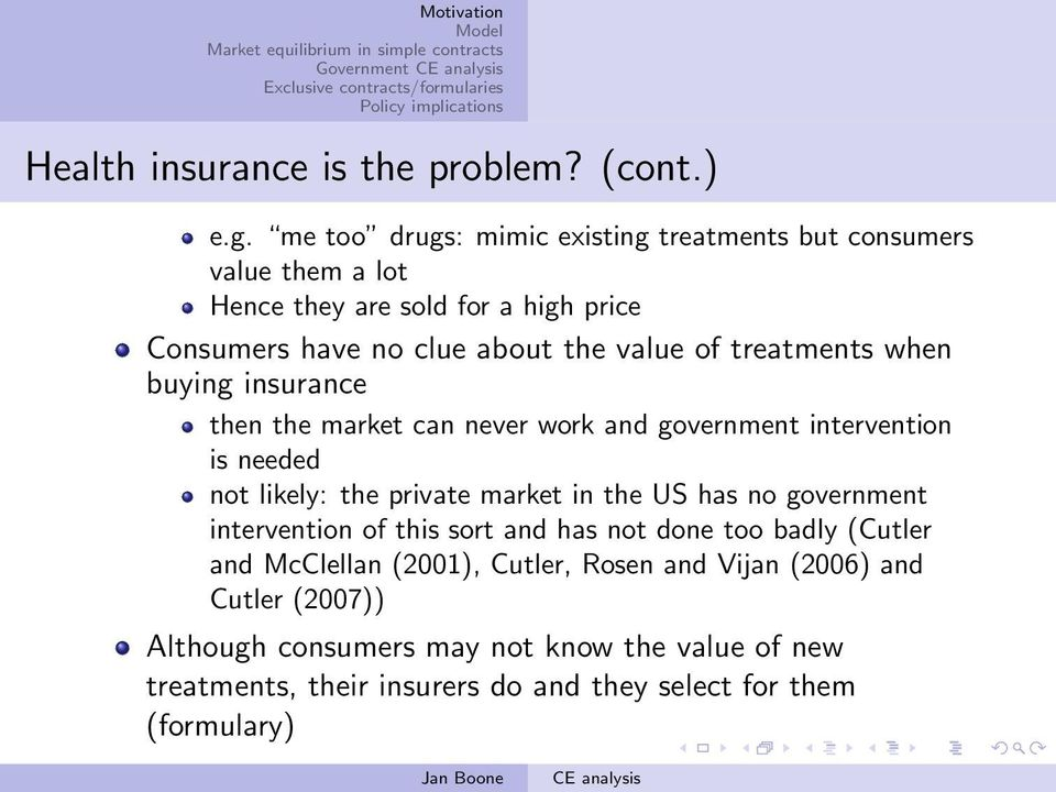 treatments when buying insurance then the market can never work and government intervention is needed not likely: the private market in the US has no