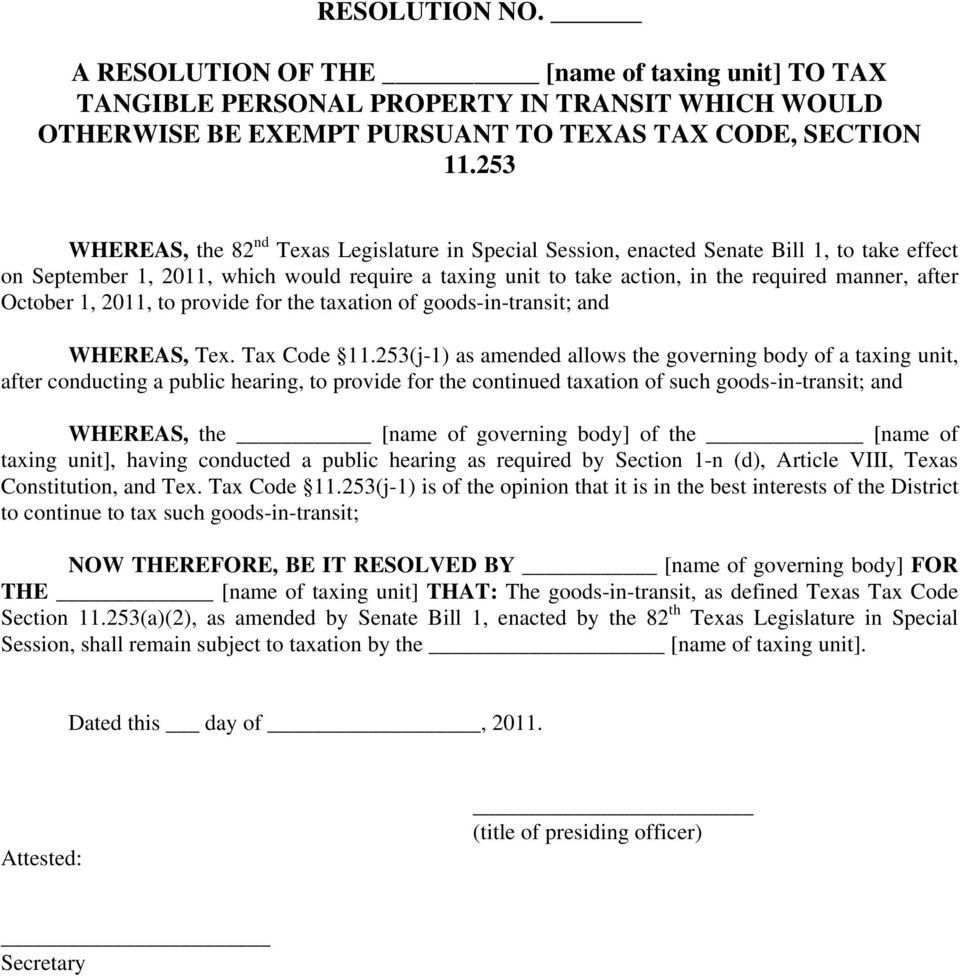 after October 1, 2011, to provide for the taxation of goods-in-transit; and WHEREAS, Tex. Tax Code 11.