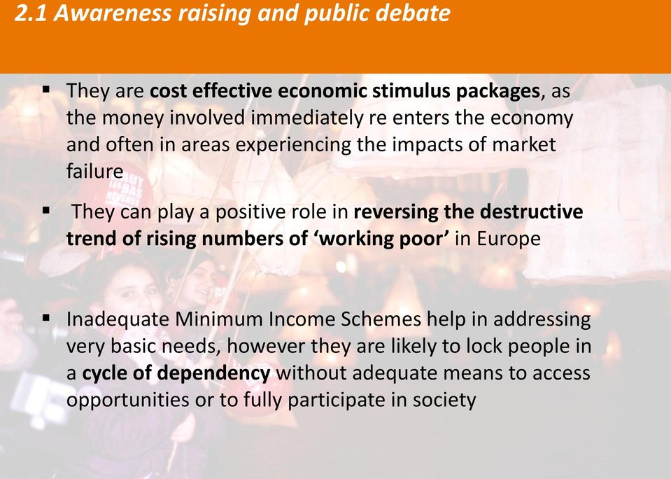 destructive trend of rising numbers of working poor in Europe Inadequate Minimum Income Schemes help in addressing very basic needs,