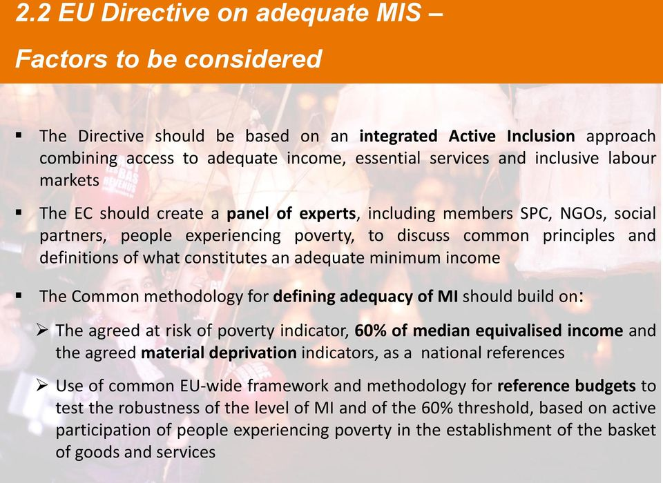 constitutes an adequate minimum income The Common methodology for defining adequacy of MI should build on: The agreed at risk of poverty indicator, 60% of median equivalised income and the agreed