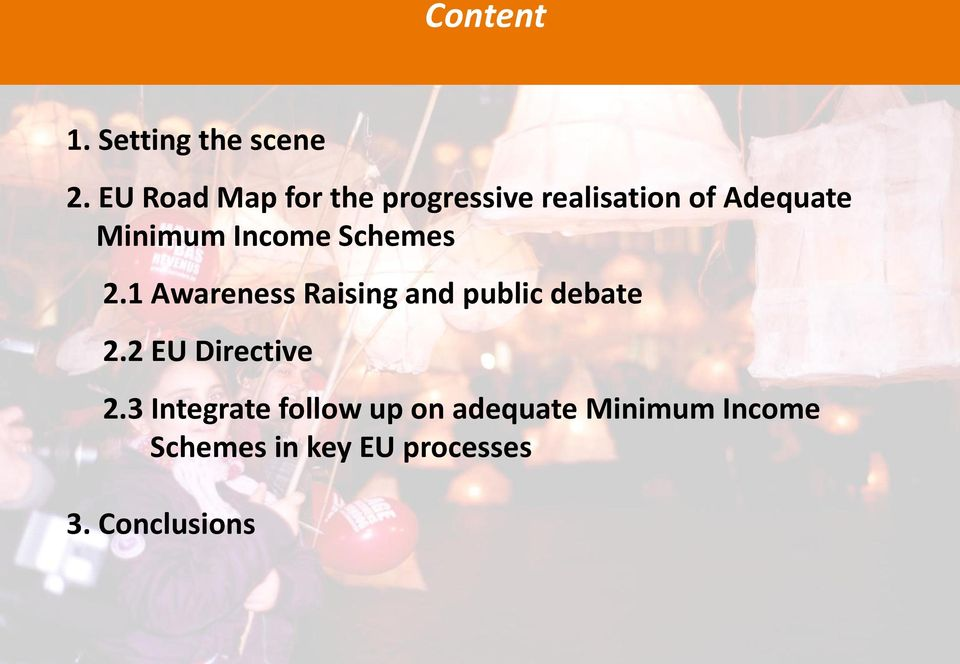 Income Schemes 2.1 Awareness Raising and public debate 2.