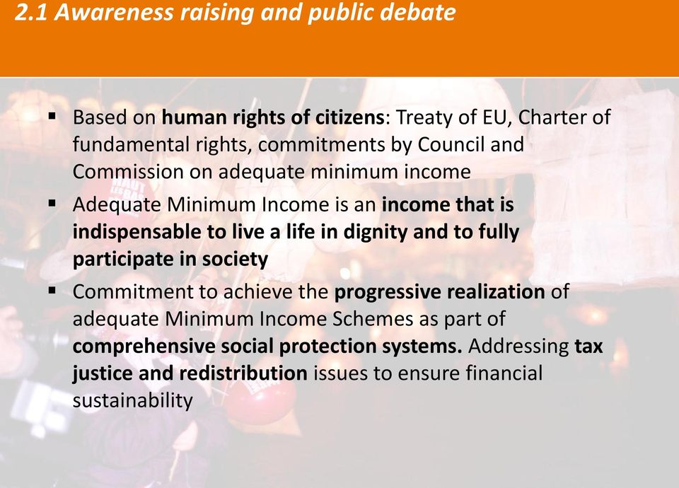 dignity and to fully participate in society Commitment to achieve the progressive realization of adequate Minimum Income Schemes as