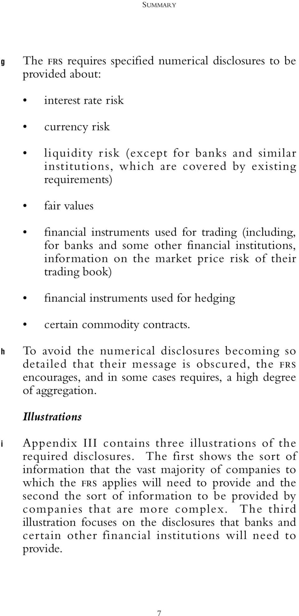 financial instruments used for hedging certain commodity contracts.
