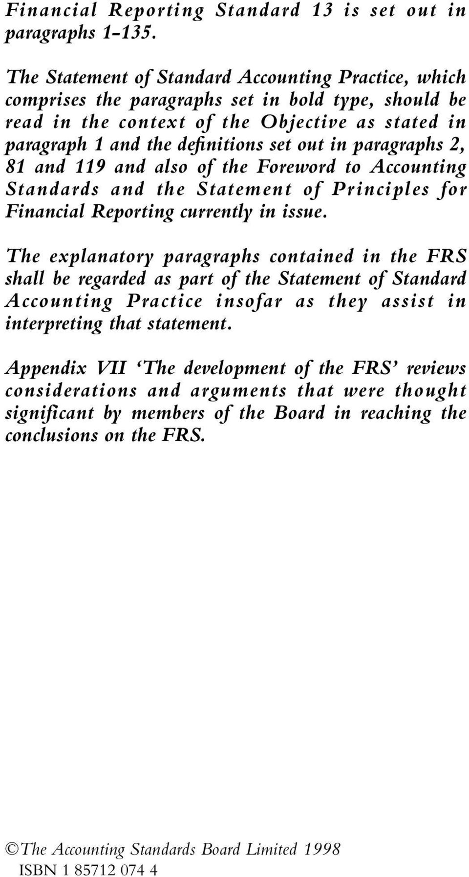 paragraphs 2, 81 and 119 and also of the Foreword to Accounting Standards and the Statement of Principles for Financial Reporting currently in issue.