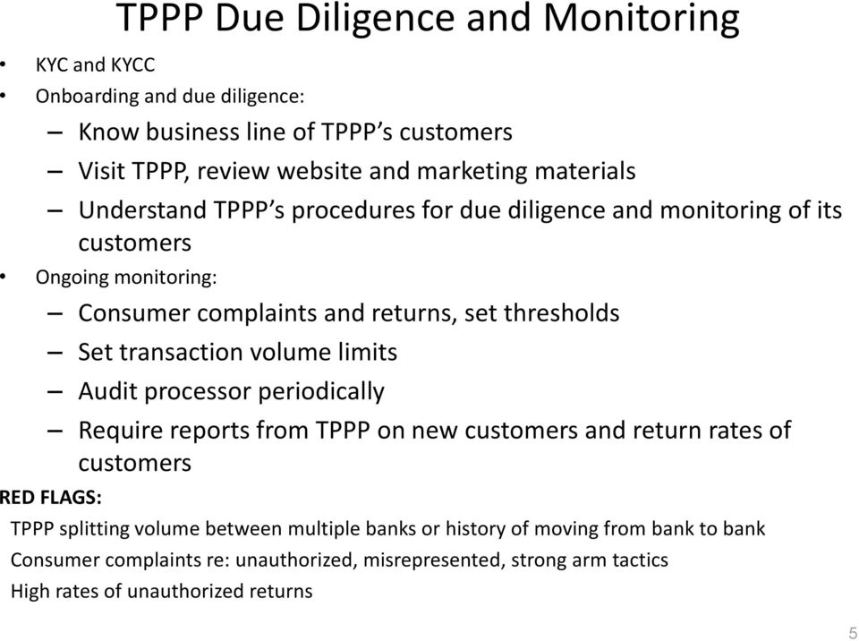 transaction volume limits Audit processor periodically Require reports from TPPP on new customers and return rates of customers RED FLAGS: TPPP splitting volume