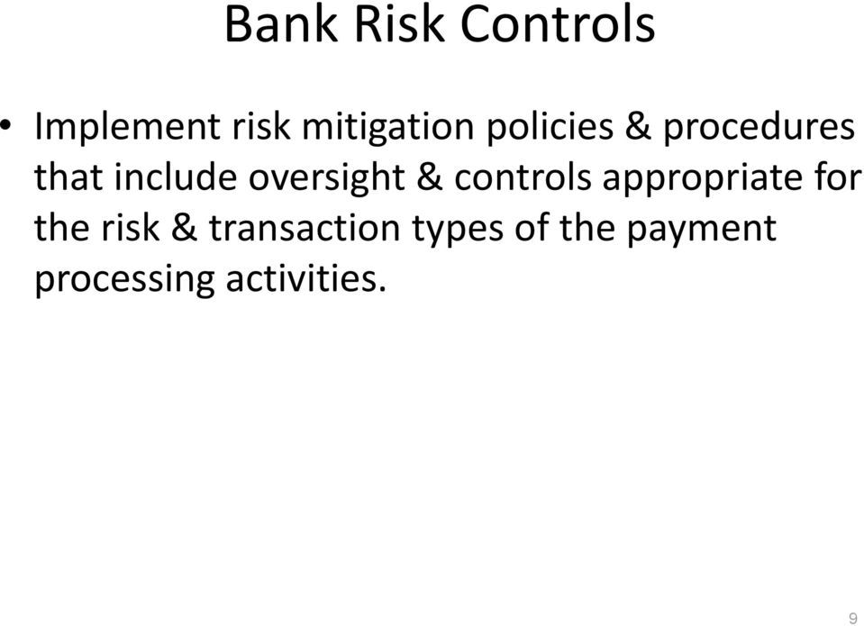 controls appropriate for the risk &