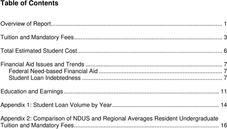 .. 7 Federal Need-based Financial Aid... 7 Student Loan Indebtedness... 7 Education and Earnings.