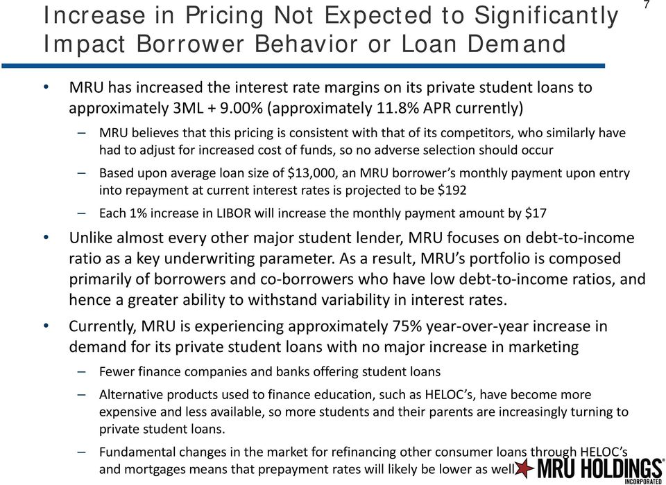 8% APR currently) MRUb believes that tthis pricing i is consistent twith that t of its competitors, who similarly il l have had to adjust for increased cost of funds, so no adverse selection should