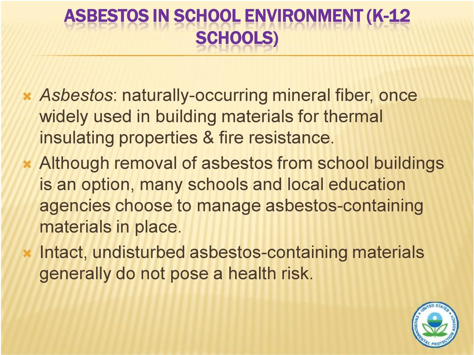 Although removal of asbestos from school buildings is an option, many schools and local education agencies