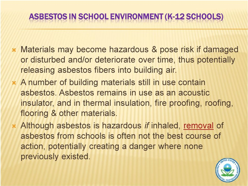 Asbestos remains in use as an acoustic insulator, and in thermal insulation, fire proofing, roofing, flooring & other materials.
