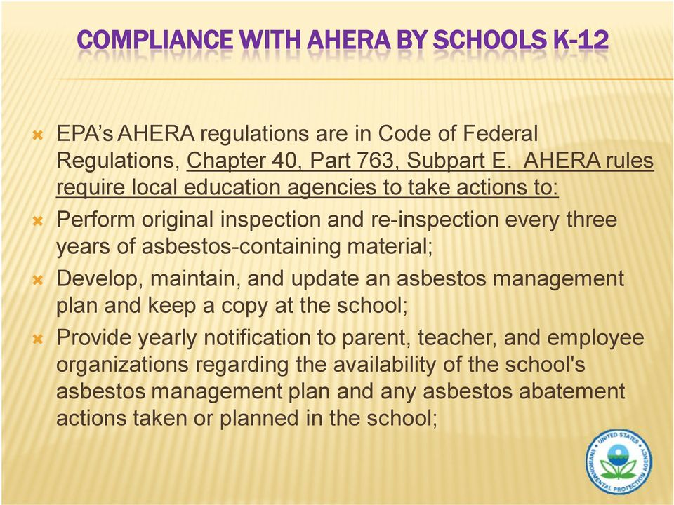asbestos-containing material; Develop, maintain, and update an asbestos management plan and keep a copy at the school; Provide yearly notification