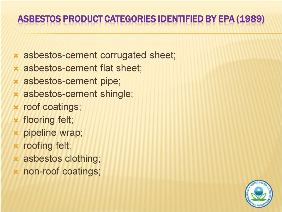 asbestos-cement pipe; asbestos-cement shingle; roof coatings;