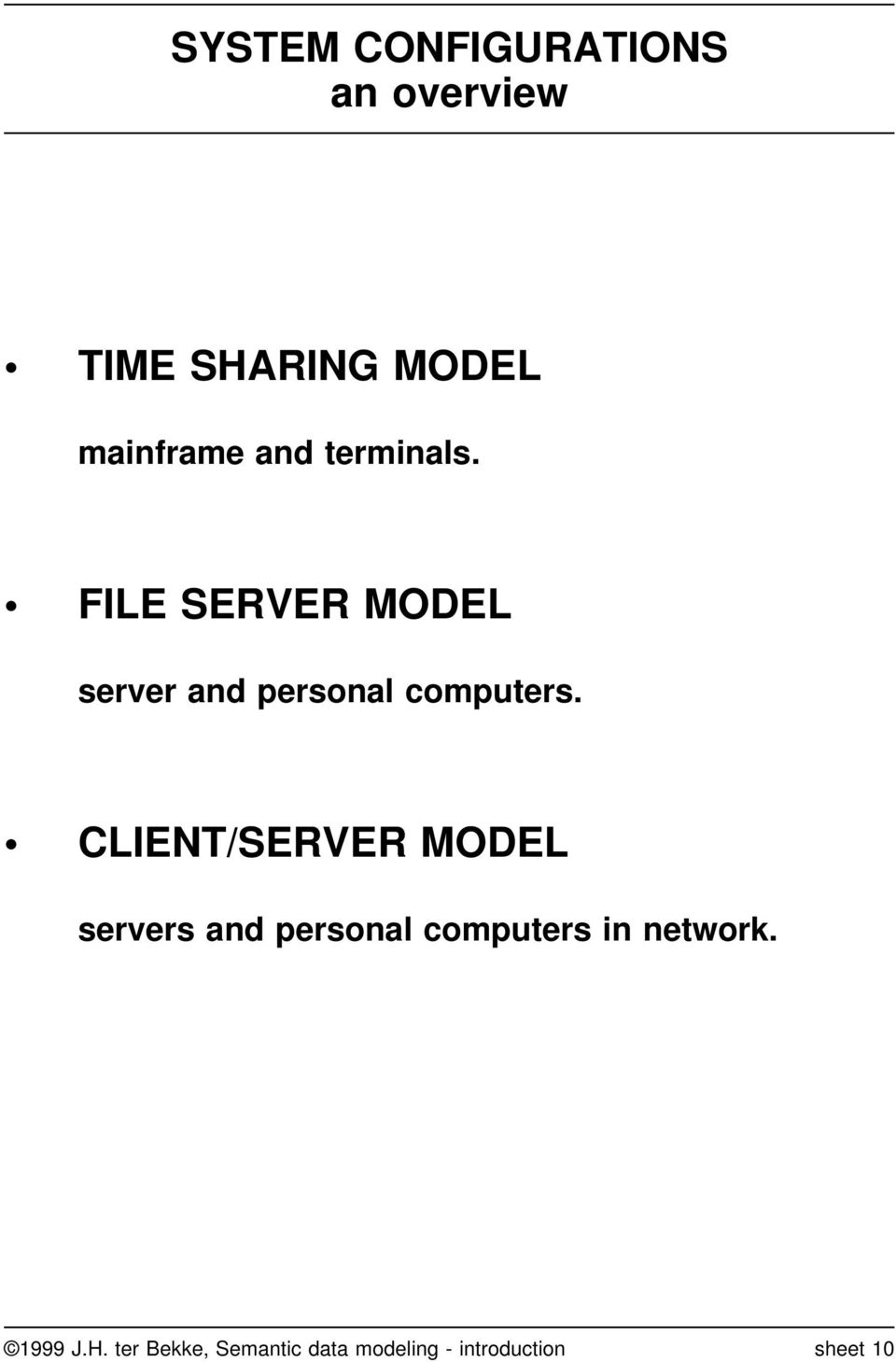 CLIENT/SERVER MODEL servers and personal computers in network.
