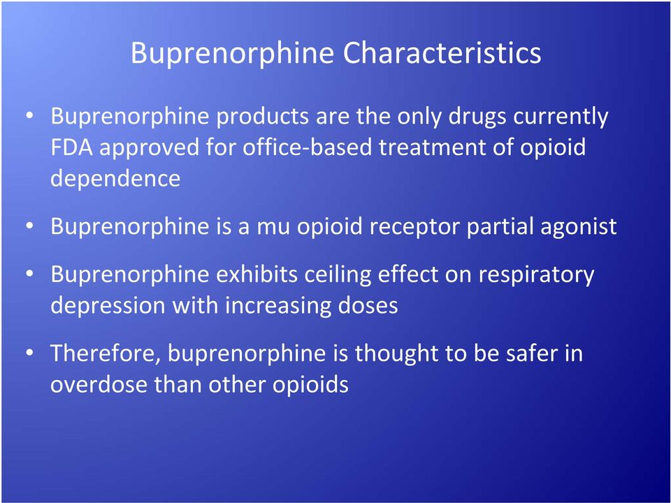 receptor partial agonist Buprenorphine exhibits ceiling effect on respiratory depression