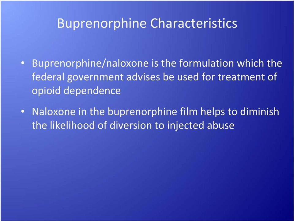 treatment of opioid dependence Naloxone in the buprenorphine