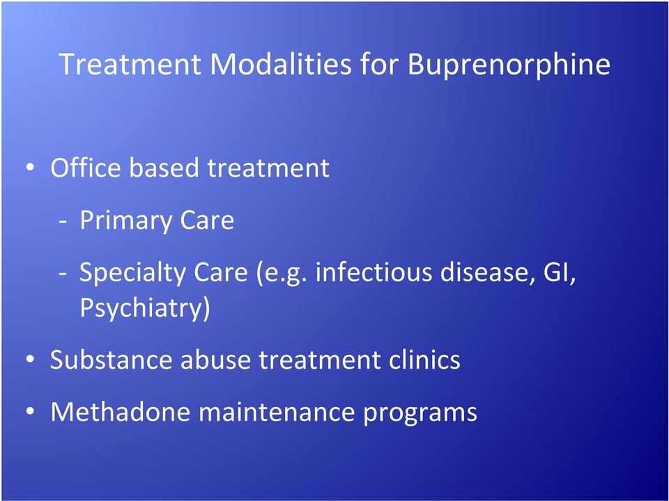 infectious disease, GI, Psychiatry) Substance