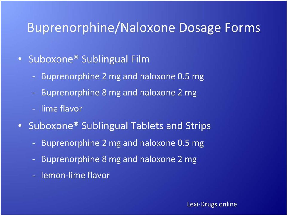 5 mg Buprenorphine 8 mg and naloxone 2 mg lime flavor Suboxone Sublingual