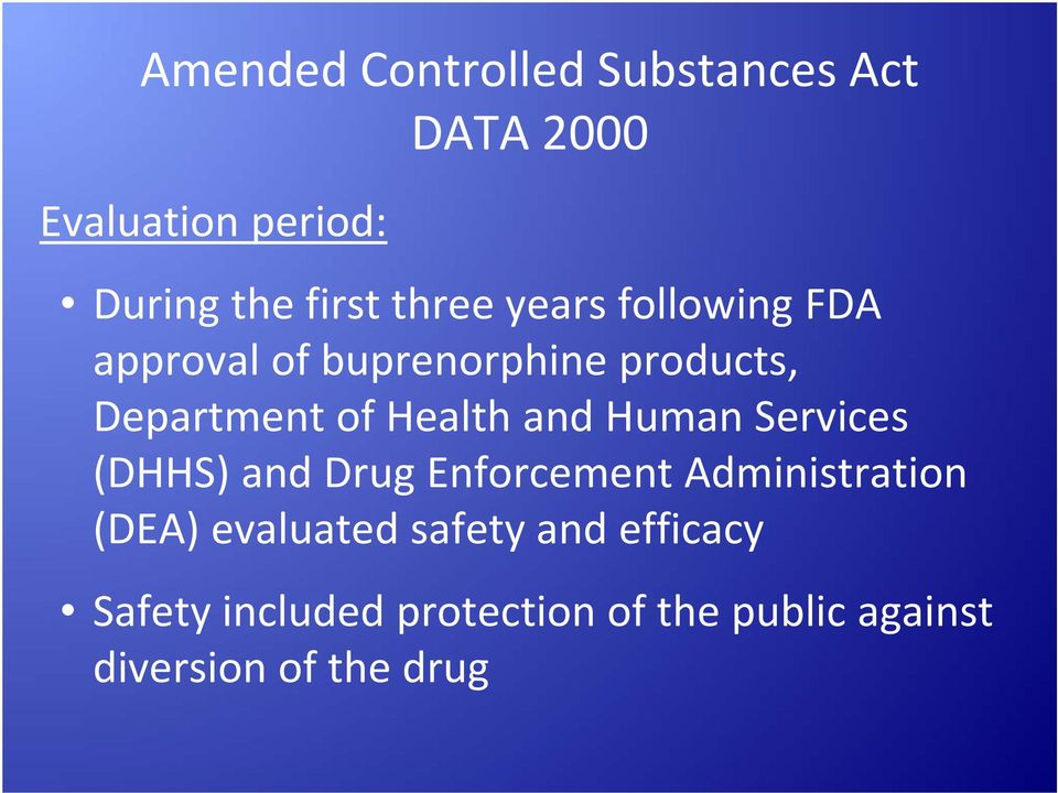 and Human Services (DHHS) and Drug Enforcement Administration (DEA) evaluated