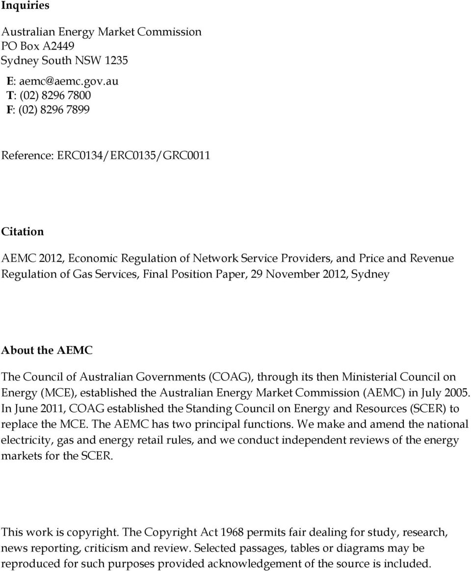 Position Paper, 29 November 2012, Sydney About the AEMC The Council of Australian Governments (COAG), through its then Ministerial Council on Energy (MCE), established the Australian Energy Market