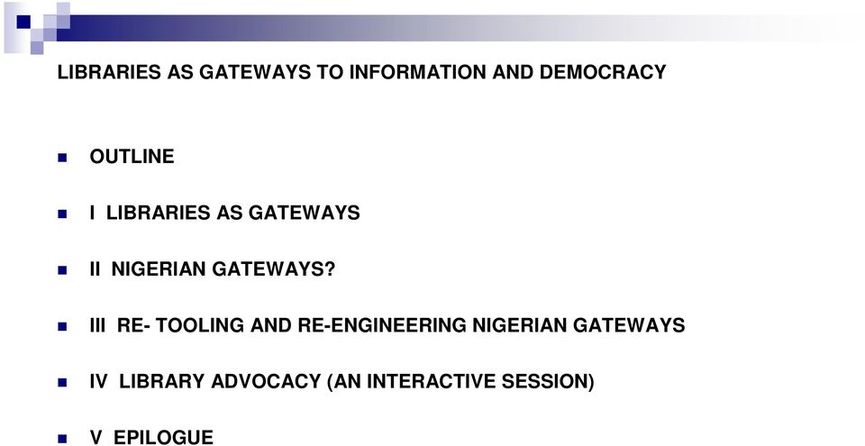 III RE- TOOLING AND RE-ENGINEERING NIGERIAN GATEWAYS