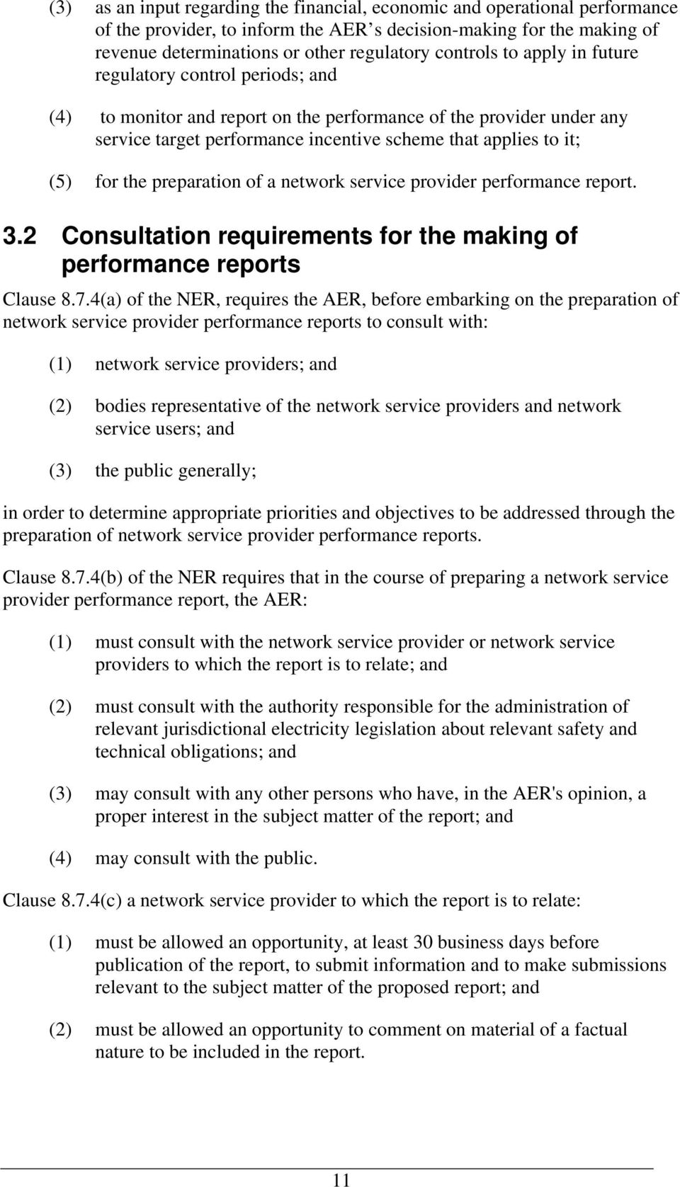 for the preparation of a network service provider performance report. 3.2 Consultation requirements for the making of performance reports Clause 8.7.