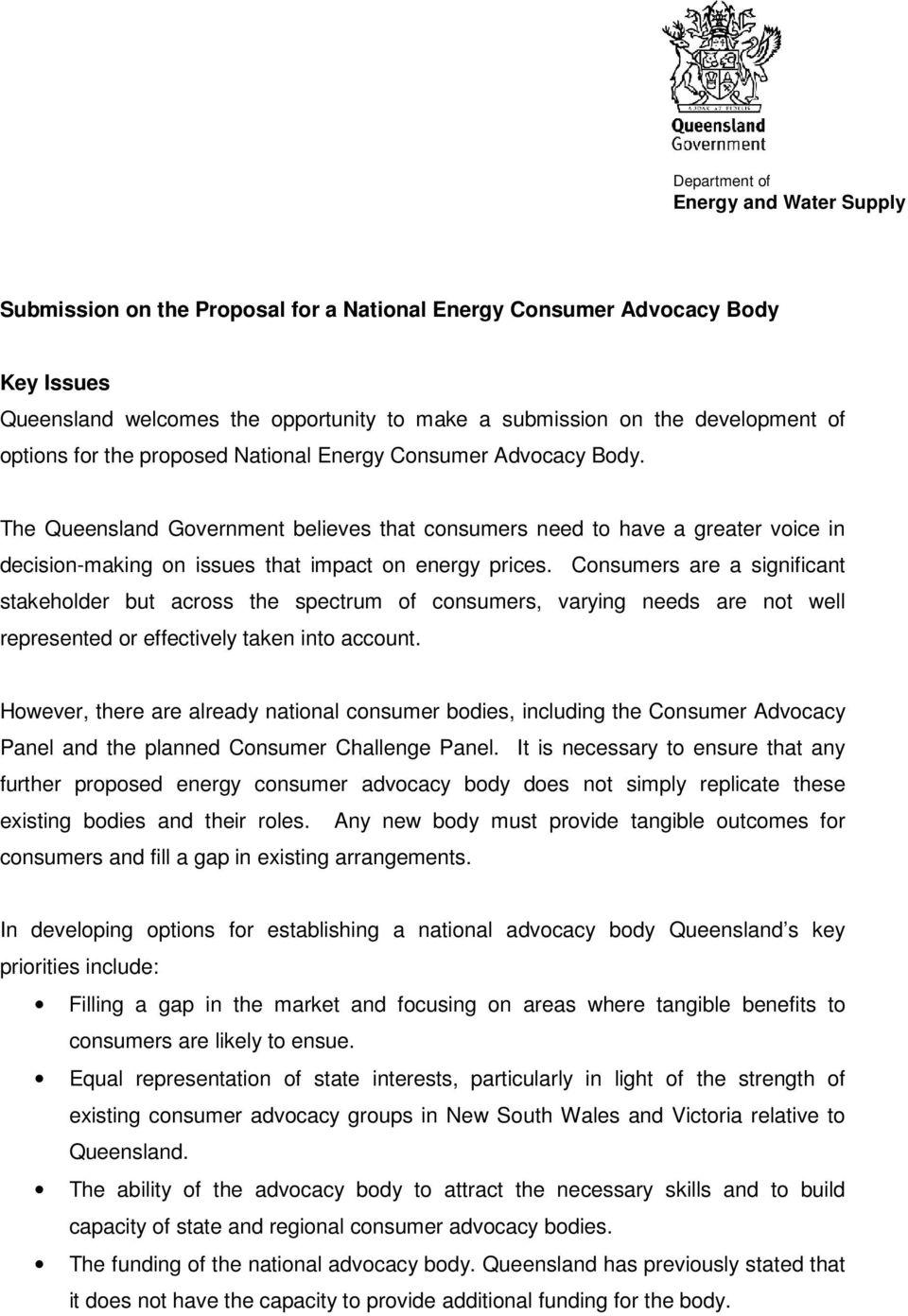 The Queensland Government believes that consumers need to have a greater voice in decision-making on issues that impact on energy prices.