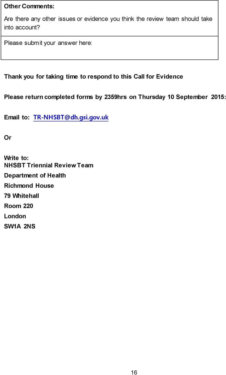 return completed forms by 2359hrs on Thursday 10 September 2015: Email to: TR-NHSBT@dh.gsi.gov.
