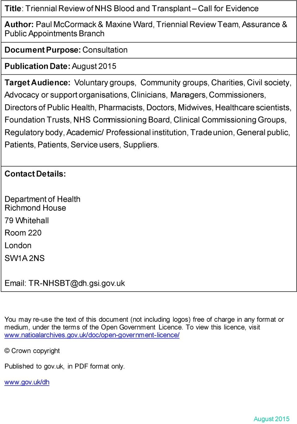 Directors of Public Health, Pharmacists, Doctors, Midwives, Healthcare scientists, Foundation Trusts, NHS Commissioning Board, Clinical Commissioning Groups, Regulatory body, Academic/ Professional
