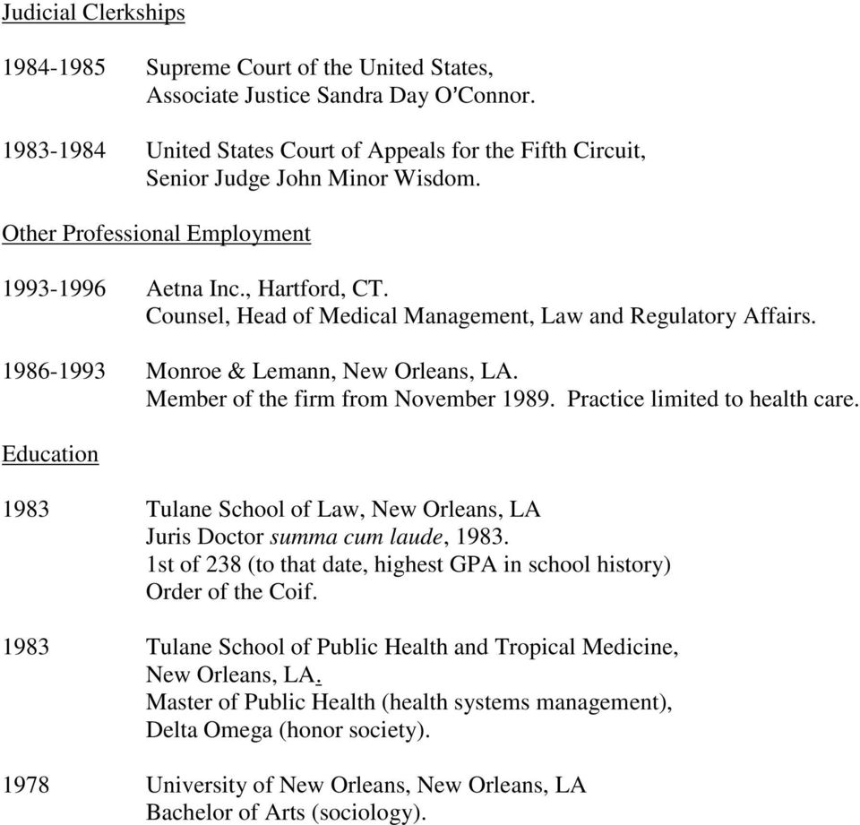 Member of the firm from November 1989. Practice limited to health care. Education 1983 Tulane School of Law, New Orleans, LA Juris Doctor summa cum laude, 1983.