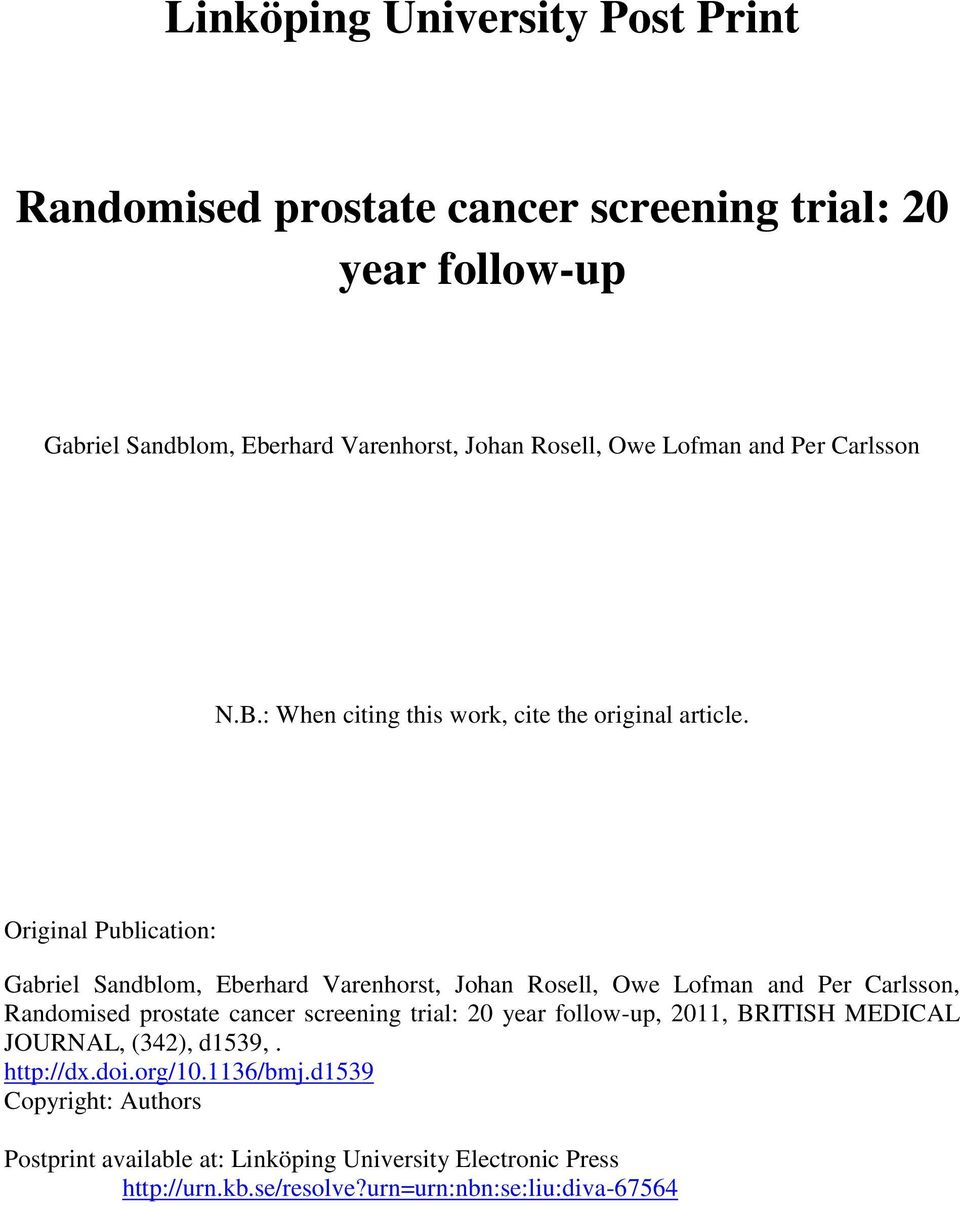 Original Publication: Gabriel Sandblom, Eberhard Varenhorst, Johan Rosell, Owe Lofman and Per Carlsson, Randomised prostate cancer screening trial: 20