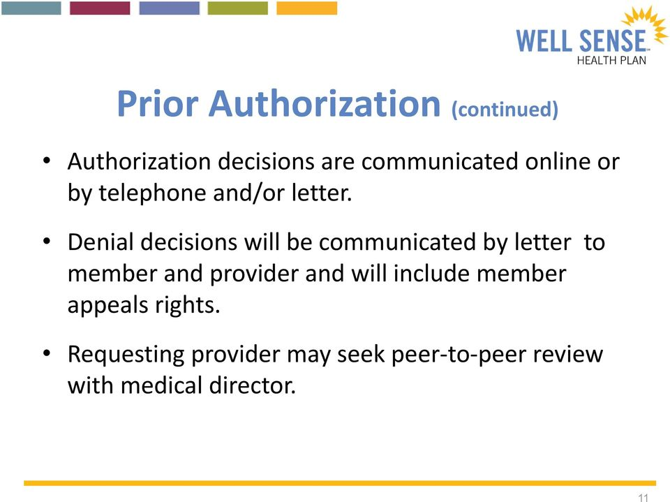 Denial decisions will be communicated by letter to member and provider
