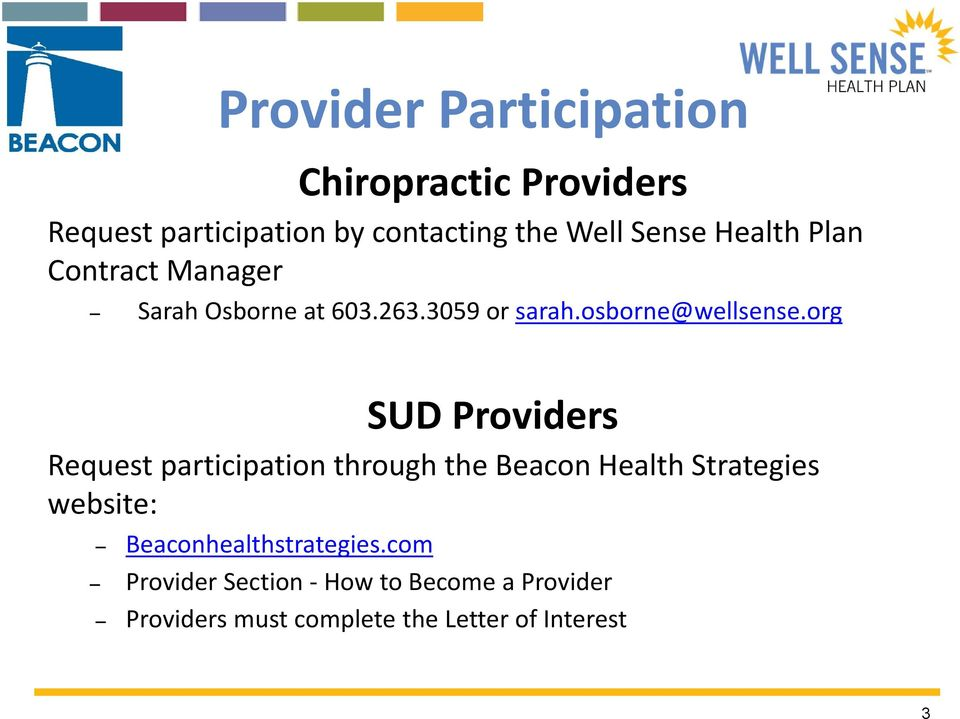 org SUD Providers Request participation through the Beacon Health Strategies website: