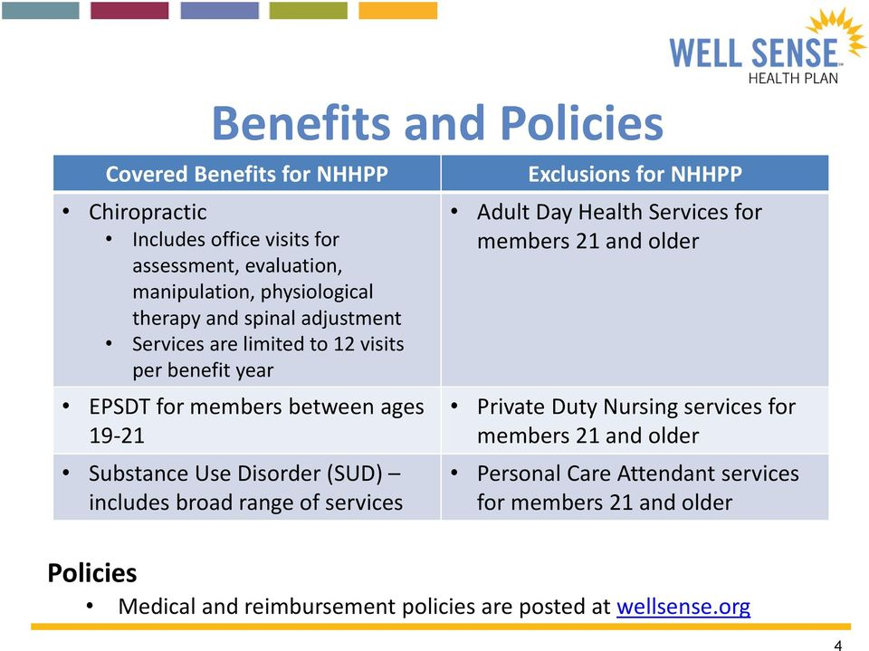 (SUD) includes broad range of services Exclusions for NHHPP Adult Day Health Services for members 21 and older Private Duty Nursing services for