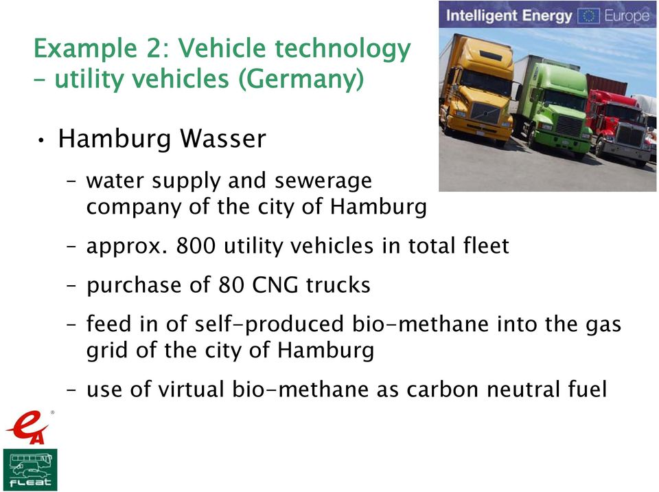 800 utility vehicles in total fleet purchase of 80 CNG trucks feed in of