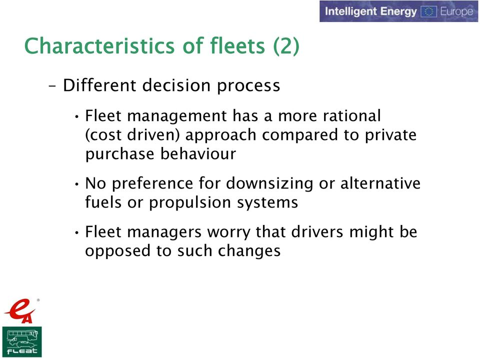 behaviour No preference for downsizing or alternative fuels or propulsion