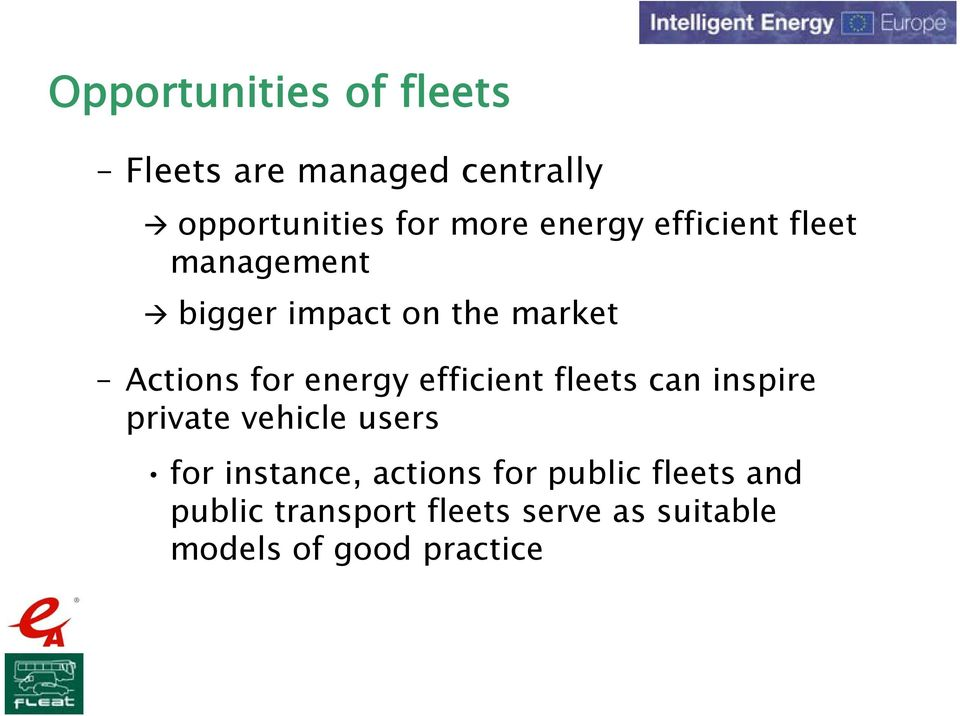energy efficient fleets can inspire private vehicle users for instance, actions