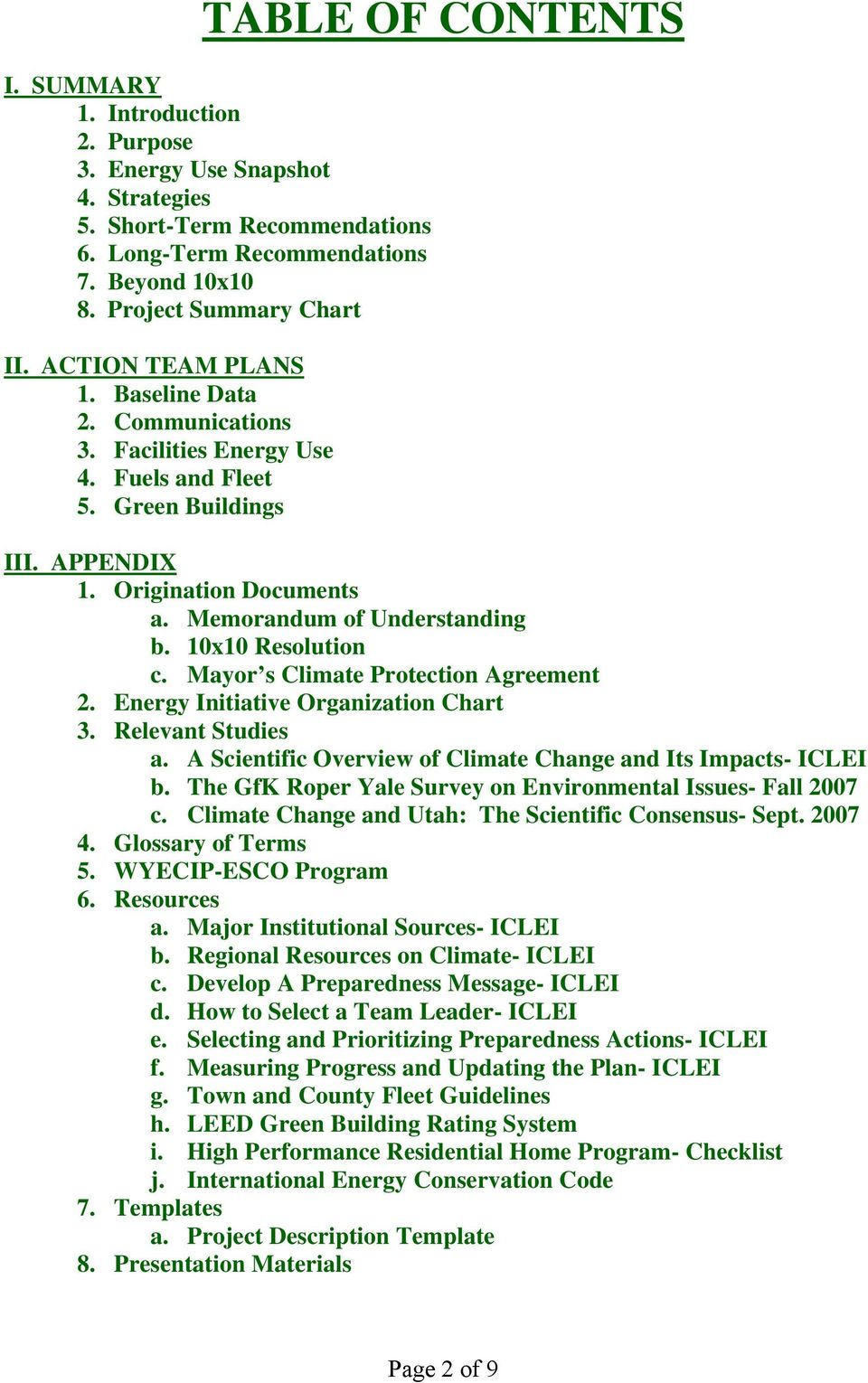 10x10 Resolution c. Mayor s Climate Protection Agreement 2. Energy Initiative Organization Chart 3. Relevant Studies a. A Scientific Overview of Climate Change and Its Impacts- ICLEI b.