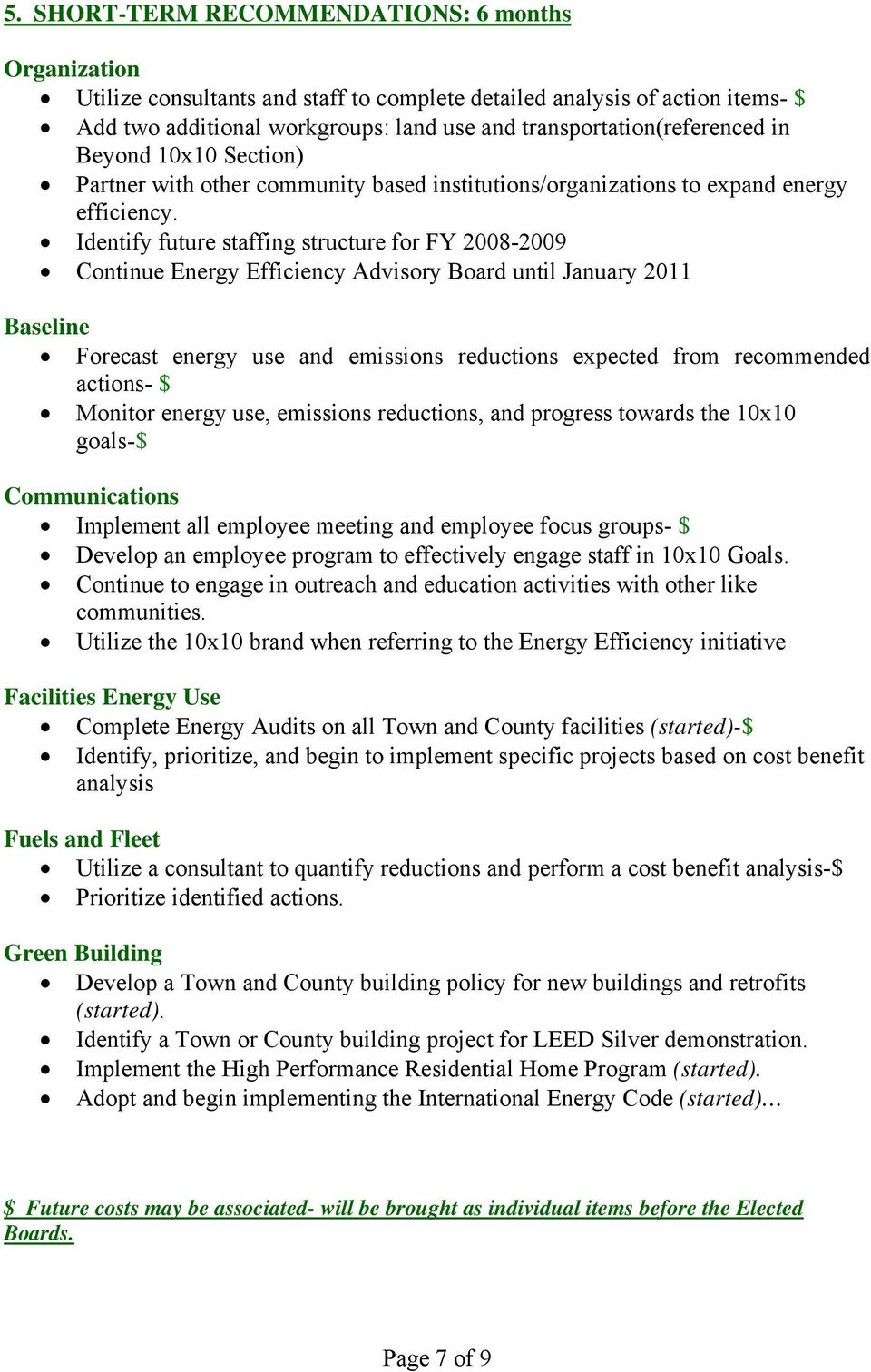 Identify future staffing structure for FY 2008-2009 Continue Energy Efficiency Advisory Board until January 2011 Baseline Forecast energy use and emissions reductions expected from recommended