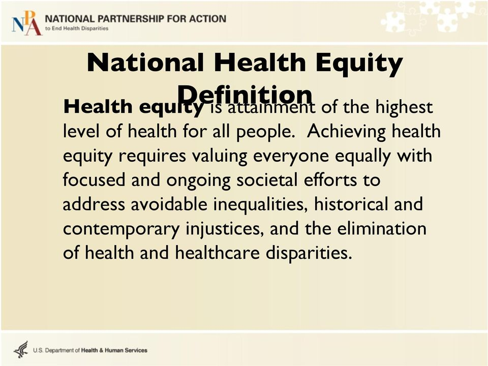 Achieving health equity requires valuing everyone equally with focused and ongoing