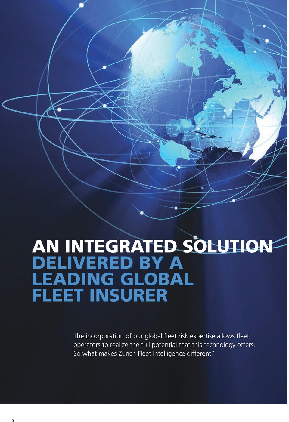allows fleet operators to realize the full potential that this