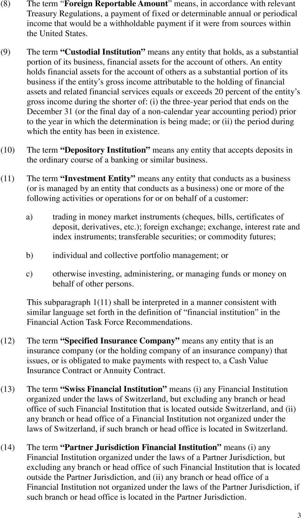 An entity holds financial assets for the account of others as a substantial portion of its business if the entity s gross income attributable to the holding of financial assets and related financial