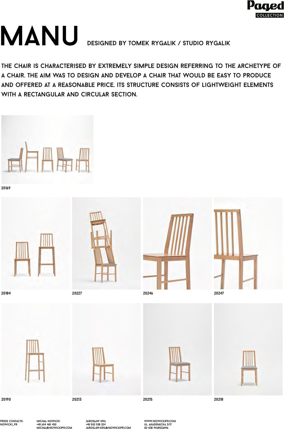 the aim was to design and develop a chair that would be easy to produce and offered at a