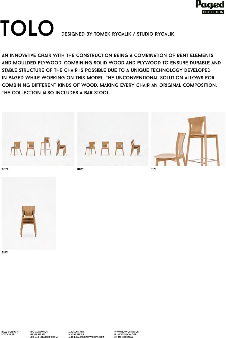 combining solid wood and plywood to ensure durable and stable structure of the chair is possible due to a unique technology